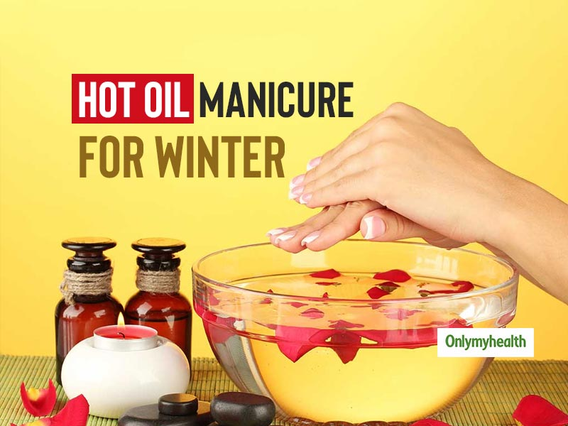 Amazing Reasons To Try Hot Oil Manicure This Winter Season