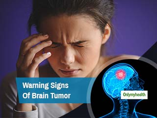 Never Ignore These Warning Signs of <strong>Brain</strong> <strong>Tumor</strong>