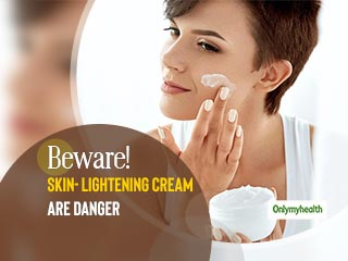 Applying Skin-Lightening Creams Daily For Longer Periods Has Greater <strong>Health</strong> Risks