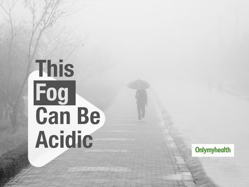 Acid Fog Could Be The Reason Behind The Symptoms Of Nausea, Vomiting And Headache