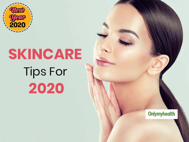 Skincare Resolutions For 2020: These 4 Skincare Tips Are Essential For A Healthy Skin