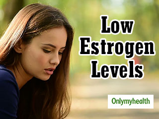 How to Tell that You Have Low Estrogen Levels in your Body