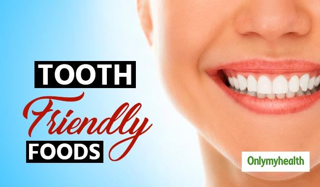 Four amazing tooth-friendly foods