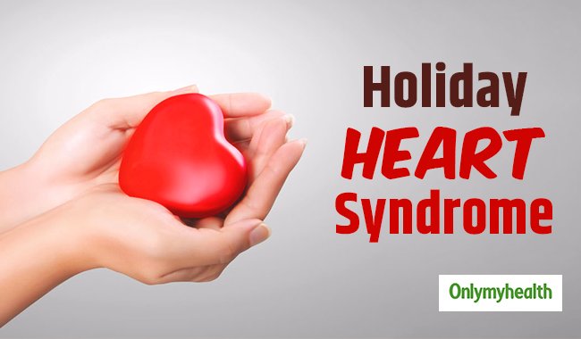 All You Need To Know About Holiday Heart Syndrome
