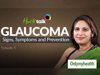 Glaucoma : Signs, Symptoms and Prevention
