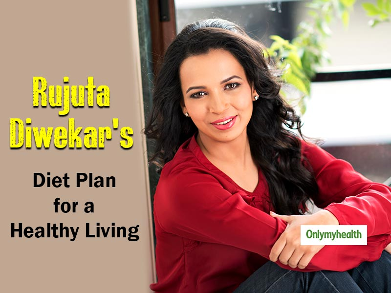 Follow This Diet Plan by Celebrity Nutritionist Rujuta Diwekar for a Healthy Living