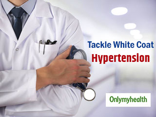 Tackle <strong>White</strong> <strong>Coat</strong> Hypertension With These Simple Tips