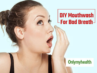 Make Your Own DIY Mouthwash To Get Rid Of <strong>Bad</strong> <strong>Breath</strong>