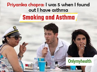 Asthma Patients Beware: Don't Follow Priyanka <strong>Chopra</strong> As Smoking Is Synonymous To Death!