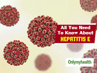 All About Hepatitis <strong>E</strong>: Symptoms, Causes And Treatment