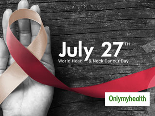 World Head And <strong>Neck</strong> Cancer Day 2019: The Growing Cause Of Cancer In India