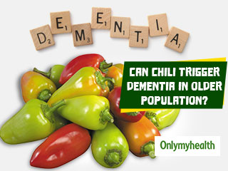 Chilies can trigger dementia in elder population