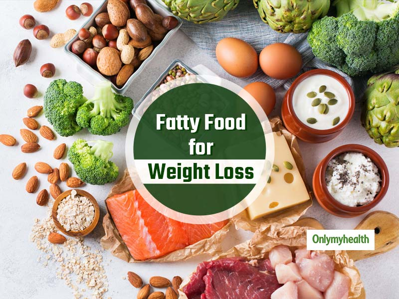 These high-fat foods are good for weight loss.
