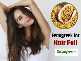 Fenugreek for <strong>Hair</strong> Fall: Know simple methods to use it