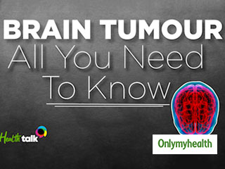 World Brain Tumour Day 2019: Tell Tale Signs & Treatment of Brain Tumour