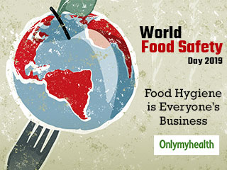 World Food Safety Day 2019: Importance of Food Safety and Hygiene Measures