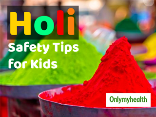 Holi 2019: Tips to keep your child safe this Holi