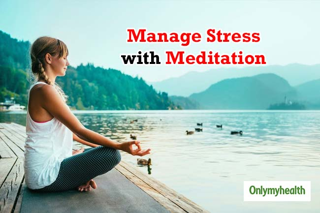 Manage Stress with Meditation