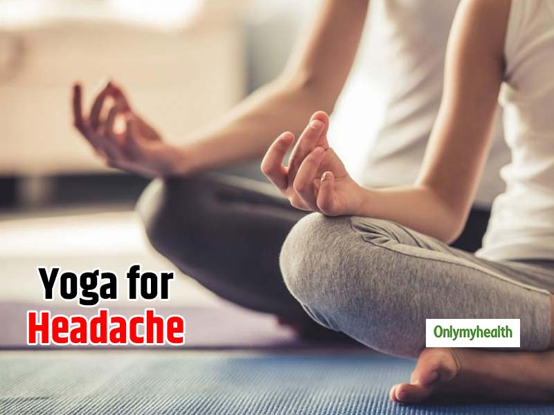 5 Yoga Poses to Treat Headache