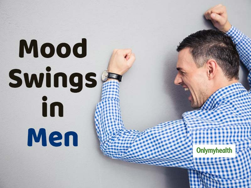 Mood Swings in Men: Everything you Need to Know about it
