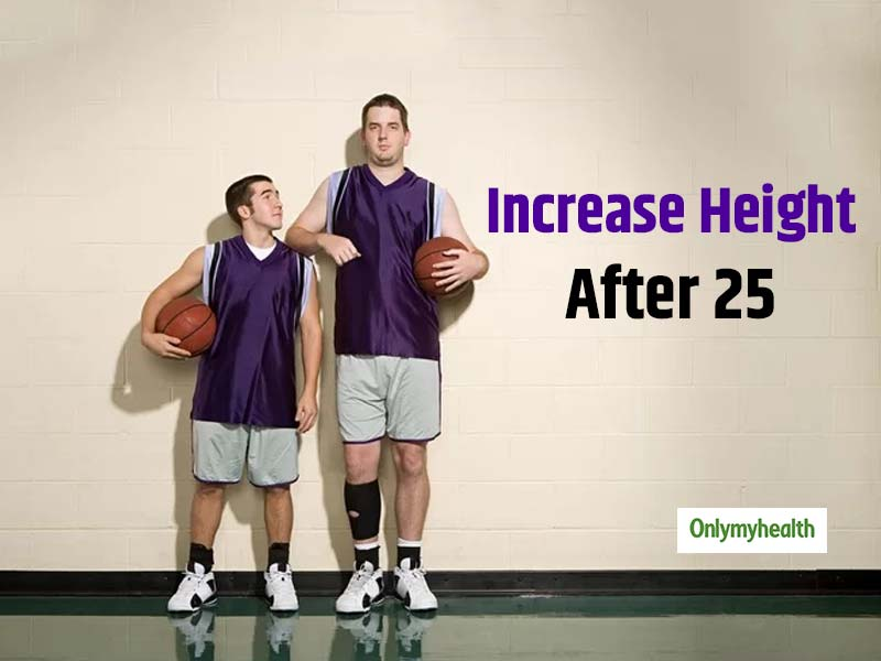 Turned 25 and want to grow taller? Know 5 amazing tips to  increase your height