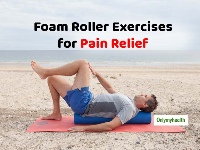 Foam Roller Exercises for Pain Relief