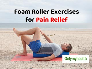Foam Roller <strong>Exercises</strong> for Pain Relief