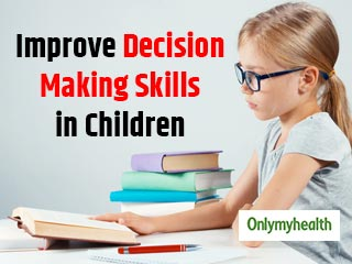 5 Ways to Improve Decision Making <strong>Skills</strong> in Children