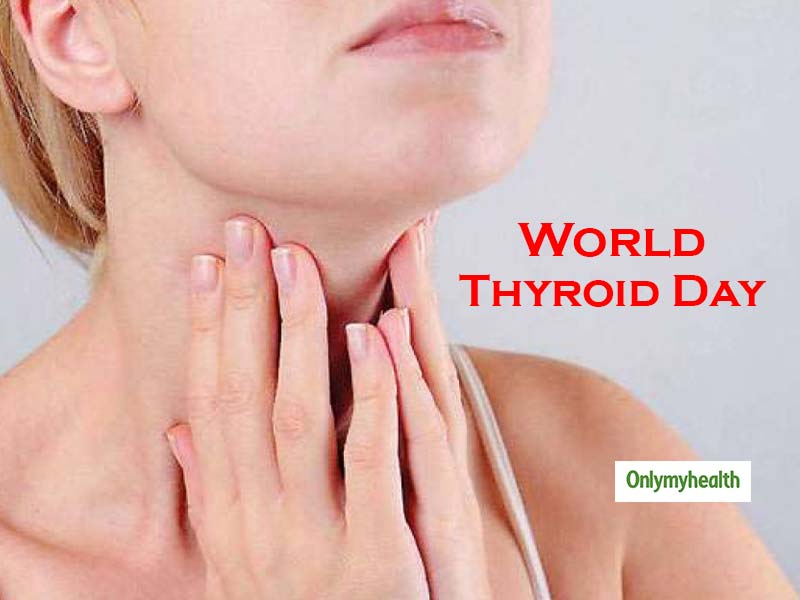 World Thyroid Day 2019: Find It and Treat It Early For Improved Health Outcomes