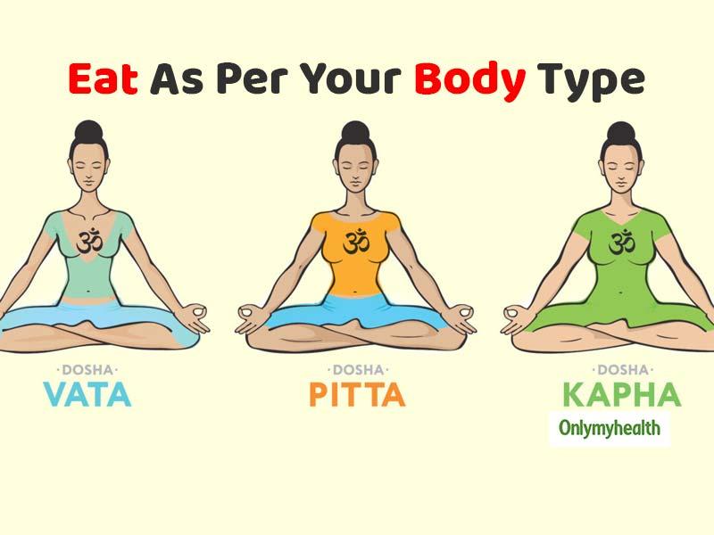 Eat As Per Your Dosha