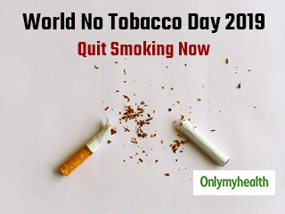 <strong>World</strong> No Tobacco <strong>Day</strong> 2019: Effects of Tobacco Addiction and Ways to Counter it