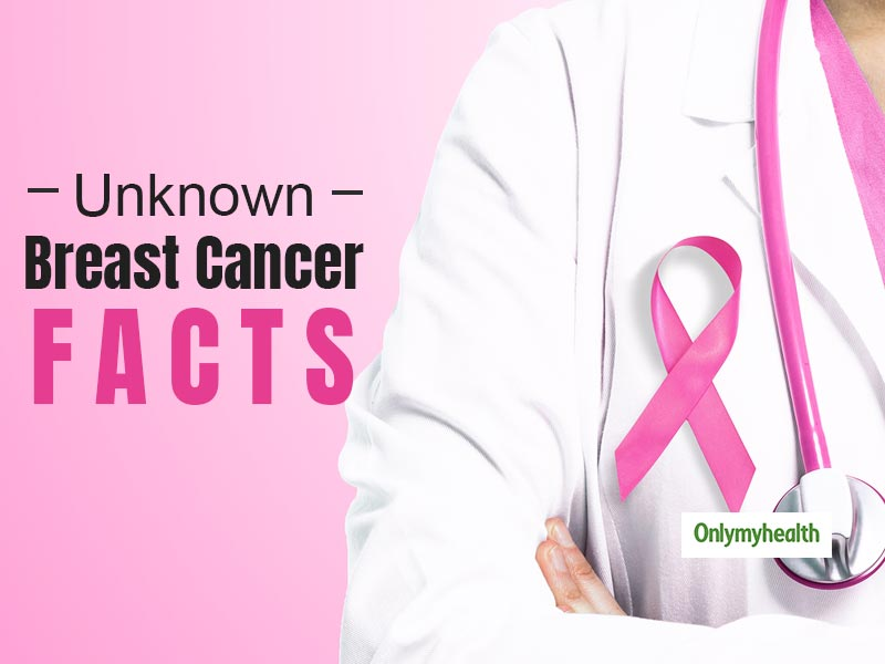4 Unknown Facts About Breast Cancer That A Lot Of People Don't Know