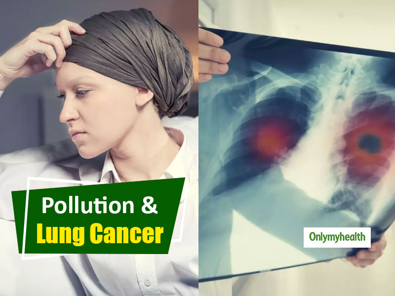 Lung Cancer Awareness Month: Lung Cancer Incidences in Non-Smokers Spike, Is Pollution To Be Blamed?