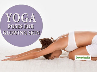 <strong>Yoga</strong> For Skin: Perform These 3 <strong>Yoga</strong> <strong>Asanas</strong> For A Healthy And Glowing Skin