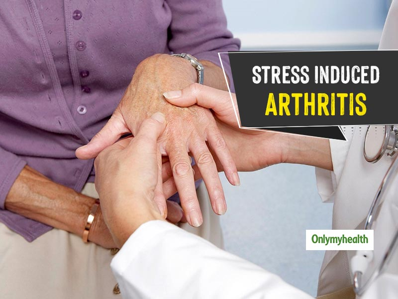 Stress Induced Arthritis: Symptoms and How To Treat The Condition