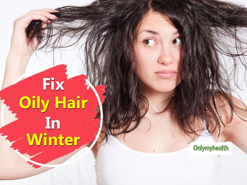 Does Your Hair Become Oily and Sticky In Winter? Here's How You Can Fix Them Up