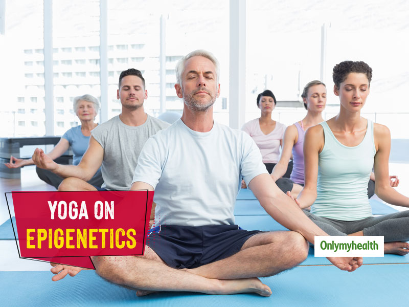 Yoga On Epigenetics And Mental Wellness: Know The Science Behind This Natural Intervention