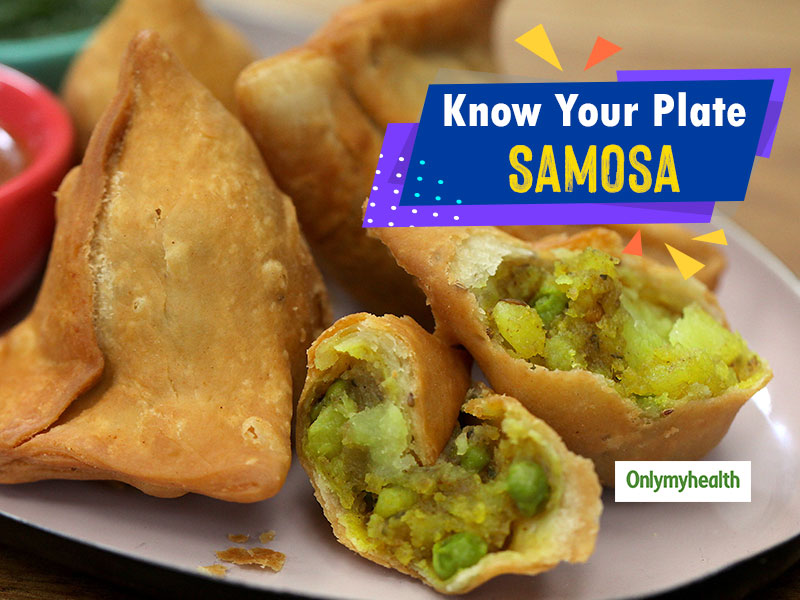 Know Your Plate: Know What you Are Eating When You Are Devouring A Samosa
