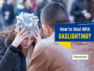 Is Your Partner Gaslighting You? Know What You Should Do In This Case