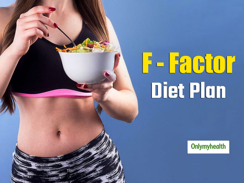F-Factor Diet Plan: Reduce 5 Kg Weight In One Month With Complete Plan
