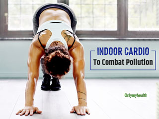 Troubled Due To Smog And Pollution? Sweat It Out At <strong>Home</strong> With These 4 Cardio Exercises