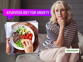 Ayurvedic Remedies: Know What To Eat And What Not To Eat In <strong>Anxiety</strong> And Nervousness