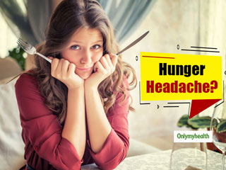 How To Get Rid Of Hunger <strong>Headache</strong> Without Over-Eating?