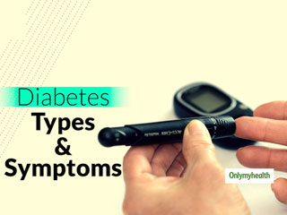 Understanding Diabetes: Know About The Types And Symptoms Of Diabetes