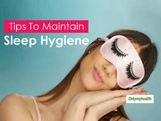 Clean Sleeping Is As Important As Clean Eating, Know Tips To Maintain Sleep Hygiene