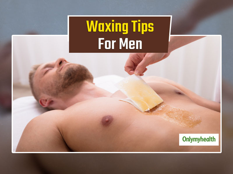 Male Grooming: Important Things That A Man Should Know Before Getting Waxed