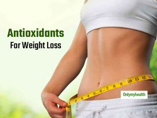 Weight Management Tips: 4 Antioxidant-<strong>Rich</strong> <strong>Foods</strong> For Weight Loss