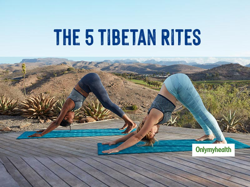 5 Tibetan Rites For Rejuvenation: Doing These 21 Times In A Day Promotes Health & Wellness