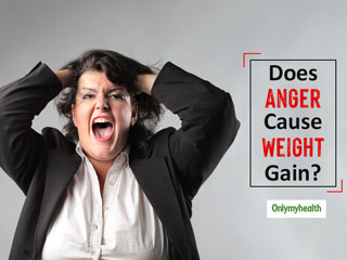 Can Anger And Stress Lead To <strong>Weight</strong> <strong>Gain</strong>?