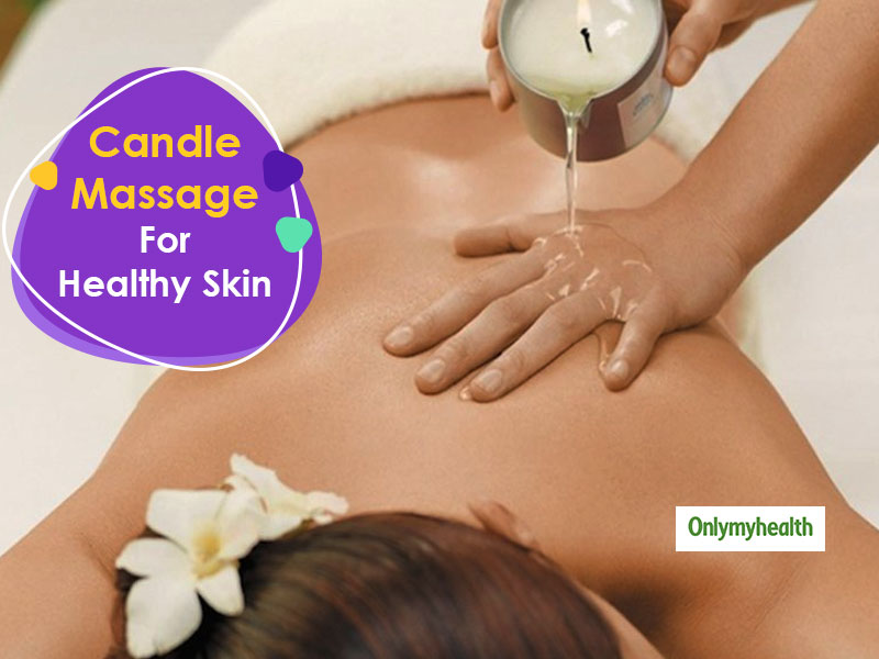 Candle Massage Is A New Fad For A Healthy Skin. Follow These Precautions During This Massage